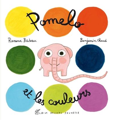 Pomelo et les couleurs / Ramona Badescu; Benjamin Chaud | Bàdescu, Ramona (1980-...). Auteur