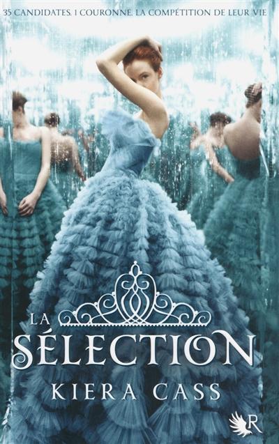 La sélection : roman. Livre 1 / Kiera Cass | Cass, Kiera (1981-....). Auteur