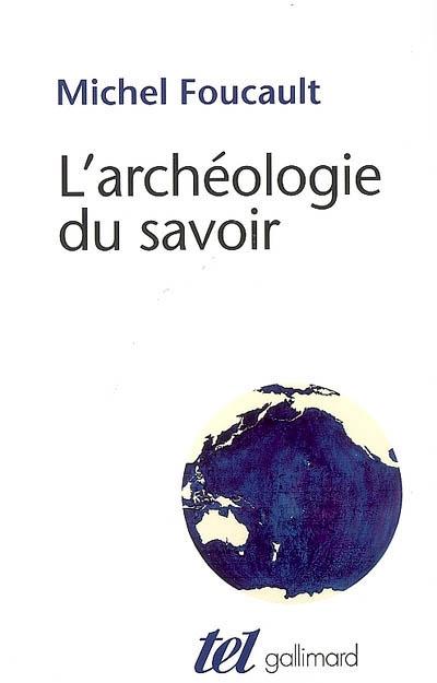 L'archéologie du savoir / Michel Foucault | Foucault, Michel (1926-1984). Auteur