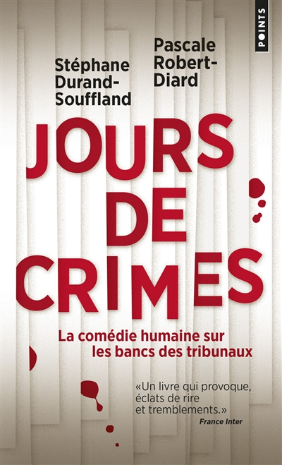 Jours de crimes : la comédie humaine sur les bancs des tribunaux : récits