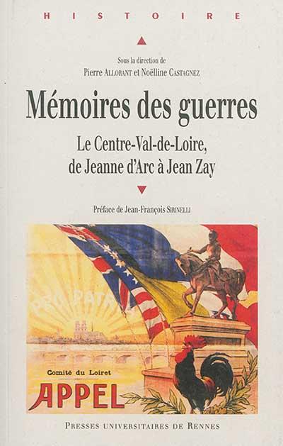 Mémoires des guerres : le Centre-Val-de-Loire, de Jeanne d'Arc à Jean Zay