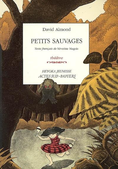 Petits sauvages : théâtre |