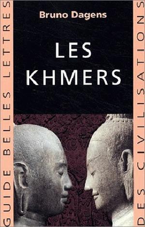 Les Khmers / Bruno Dagens | Dagens, Bruno (1935-....). Auteur