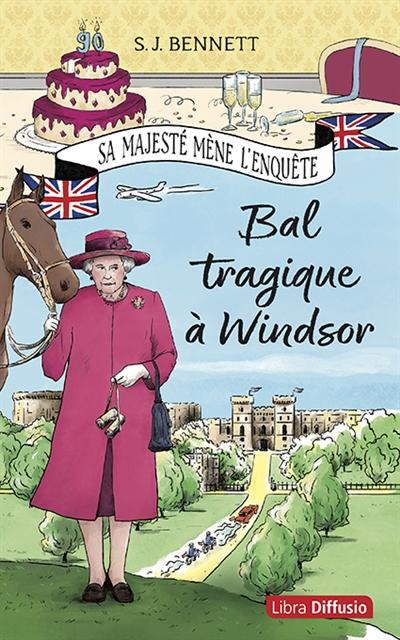 Sa Majesté mène l'enquête. Vol. 1. Bal tragique à Windsor