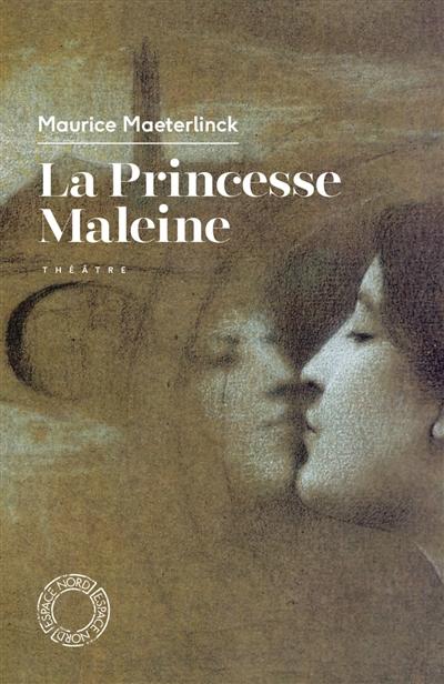 La princesse Maleine : théâtre