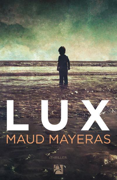 Lux / Maud Mayeras | Mayeras, Maud. Auteur