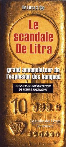Le scandale De Litra : grand annonciateur de l'explosion des banques