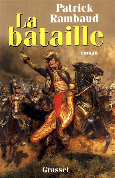 La bataille | Rambaud, Patrick (1946-....). Auteur