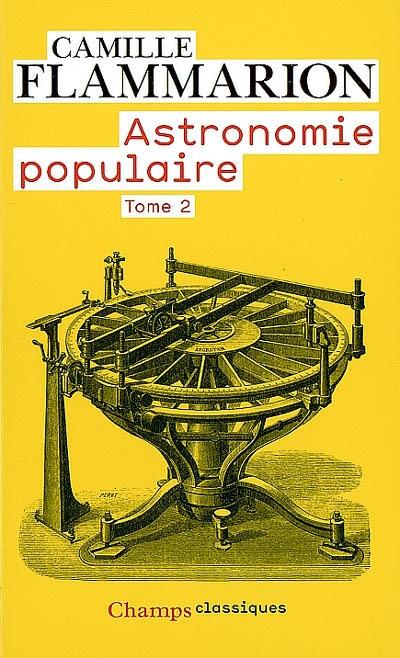 Astronomie populaire : description générale du ciel. Vol. 2