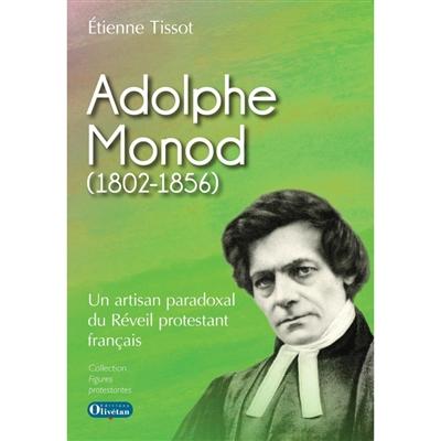 Adolphe Monod (1802-1856) : un artisan paradoxal du Réveil protestant français