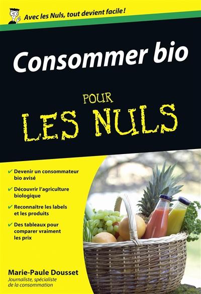 Consommer bio pour les nuls | Dousset, Marie-Paule. Auteur
