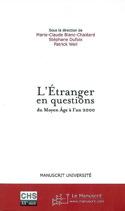 L'étranger en questions, du Moyen Age à l'an 2000