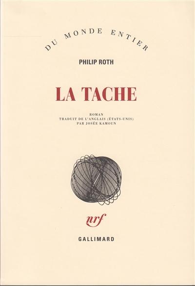 La tache : roman / Philip Roth   Roth, Philip. Auteur