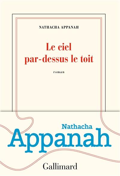 Le ciel par-dessus le toit : roman / Nathacha Appanah |