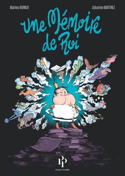 Une mémoire de roi / scénario Mathieu Burniat et Sébastien Martinez ; dessins Mathieu Burniat | Burniat, Mathieu (1984-....), auteur, illustrateur