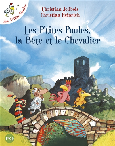 Les p'tites poules, la bête et le chevalier / Christian Jolibois   Jolibois, Christian (1954-....). Auteur