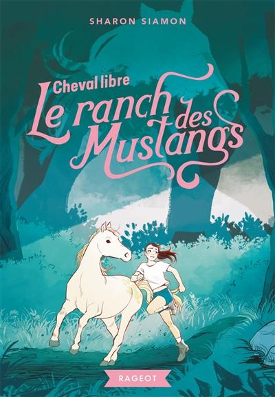 Le ranch des Mustangs. Cheval libre