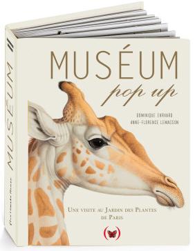 Muséum pop-up : visite au Jardin des Plantes de Paris   Dominique Ehrhard, Auteur