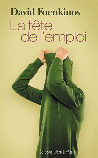 La tête de l'emploi : roman | Foenkinos, David. Auteur