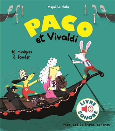 Paco et Vivaldi / illustrations Magali Le Huche | Le Huche, Magali (1979-....). Illustrateur