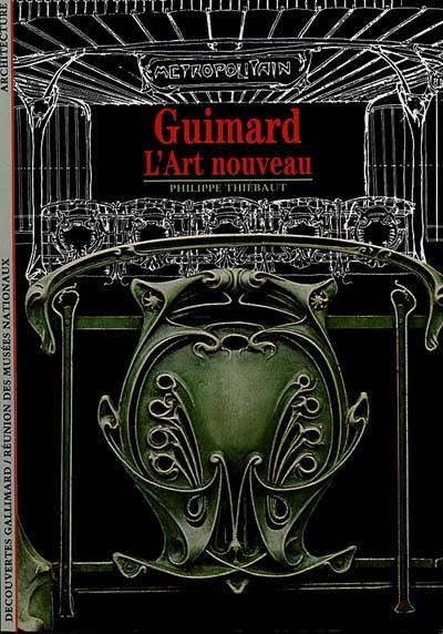 Guimard : l'art nouveau | Thiébaut, Philippe