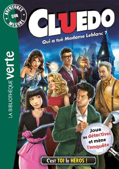 Cluedo. Vol. 13. Qui a tué madame Leblanc