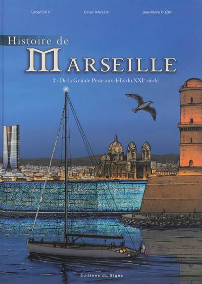 Histoire de Marseille. Vol. 2. De la grande peste aux défis du XXIe siècle