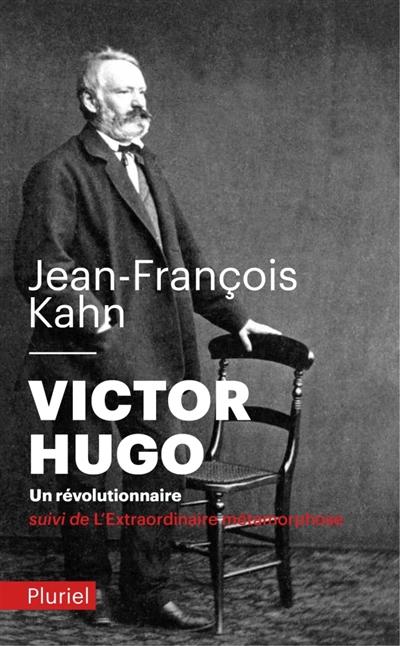 Victor Hugo, un révolutionnaire.