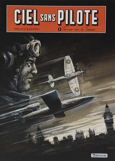 Ciel sans pilote. Vol. 1. Terreur sur la Tamise