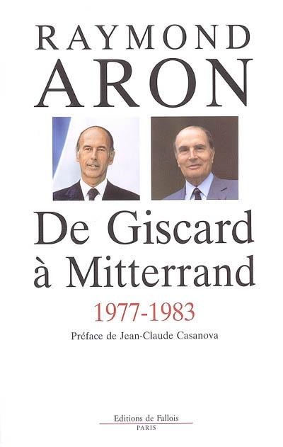 De Giscard à Mitterrand, 1977-1983 | Aron, Raymond (1905-1983). Auteur