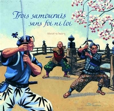 Trois samouraïs sans foi ni loi / Marcelino Truong | Marcelino Truong