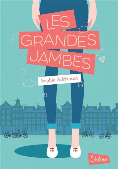 Les  grandes jambes   Adriansen, Sophie. Auteur