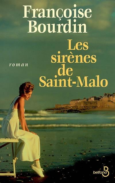Les Sirènes de Saint-Malo / Françoise Bourdin   Bourdin, Françoise (1952-....)