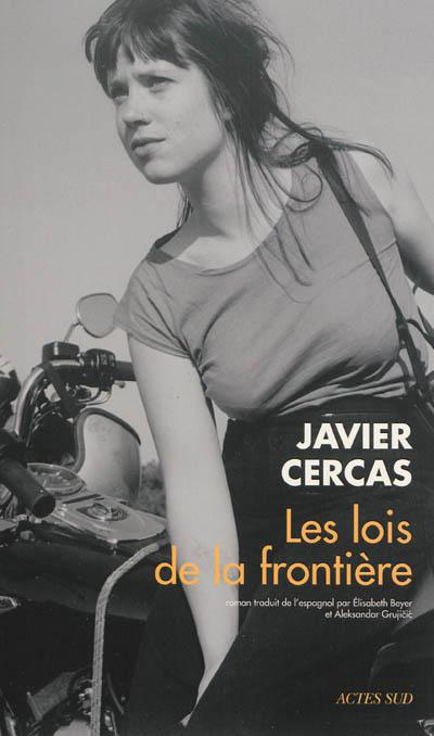 Les lois de la frontière : roman | Cercas, Javier (1962-....). Auteur