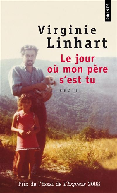 Le jour où mon père s'est tu | Virginie Linhart (1966-....). Auteur