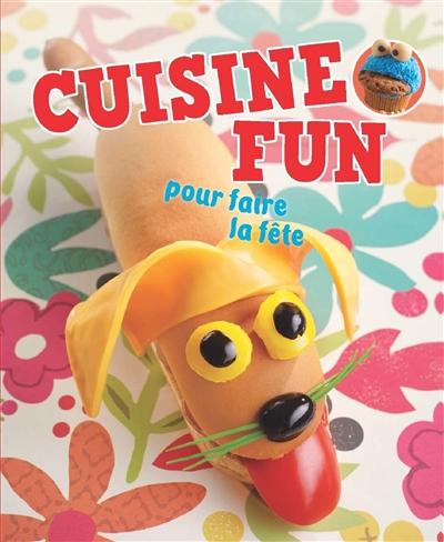 Cuisine fun : pour faire la fête | Engels, Nina. Auteur