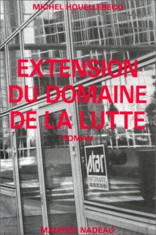 Extension du domaine de la lutte | Houellebecq, Michel (1956-....)