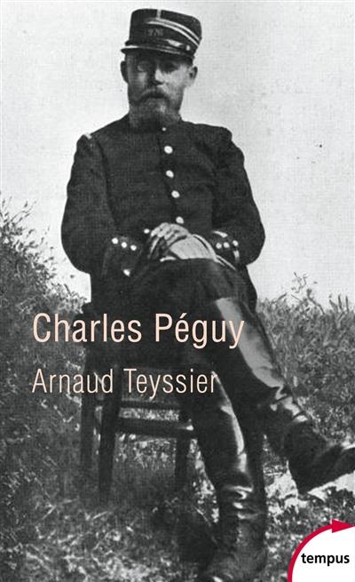 Charles Péguy : une humanité française / Arnaud Teyssier | Teyssier, Arnaud (1958-....). Auteur