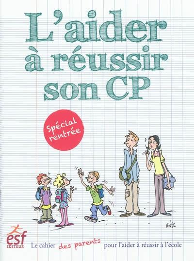 aider à réussir son CP (L')   Grandserre, Sylvain (1968-....). Auteur