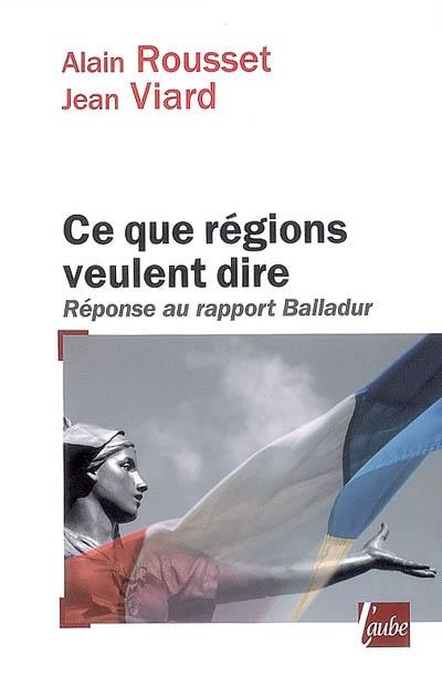 Ce que régions veulent dire : réponse au rapport Balladur