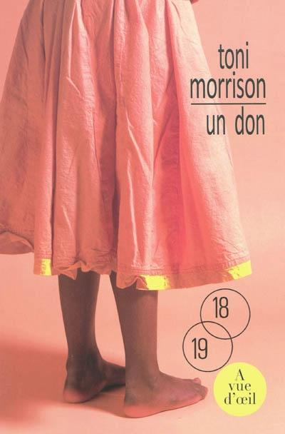 Un don / Toni Morrison | Morrison, Toni (1931-....). Auteur