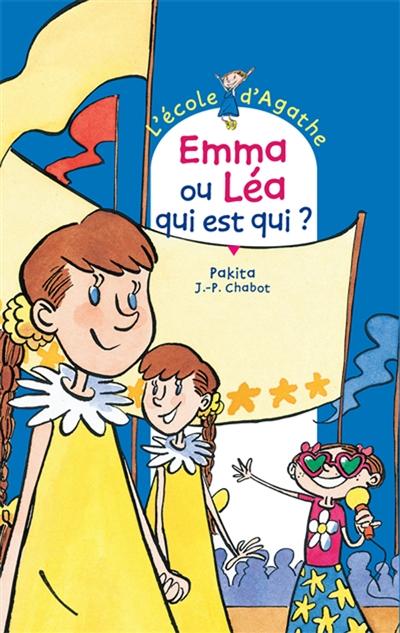 Emma ou Léa, qui est qui ? / texte de Pakita | Pakita. Auteur