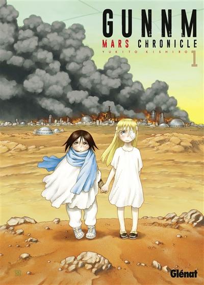 Gunnm : Mars chronicle / Yukito Kishiro   Kishiro, Yukito. Scénariste. Illustrateur