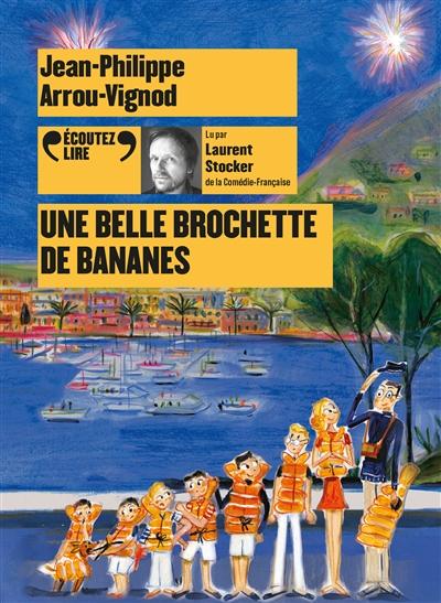 Histoires des Jean-Quelque-Chose. Une belle brochette de bananes