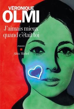J'aimais mieux quand c'était toi : roman / Véronique Olmi   Olmi, Véronique (1962-....). Auteur