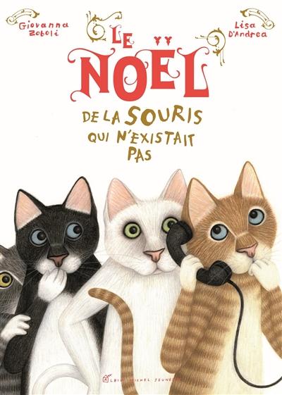 Noël de la souris qui n'existait pas (Le) | Zoboli, Giovanna (1962-....). Auteur