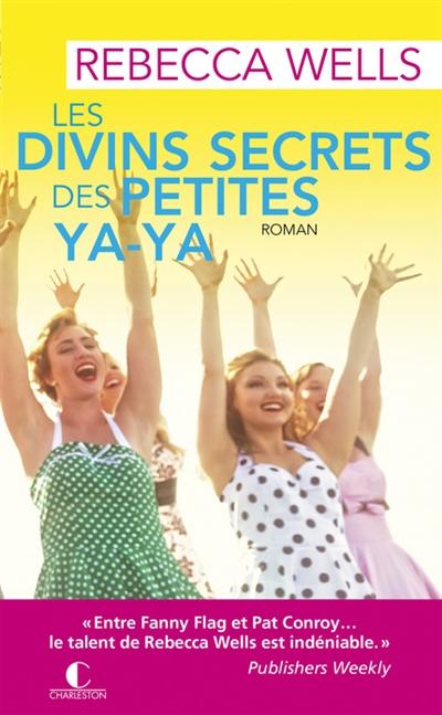 Les divins secrets des petites ya-ya | Wells, Rebecca. Auteur