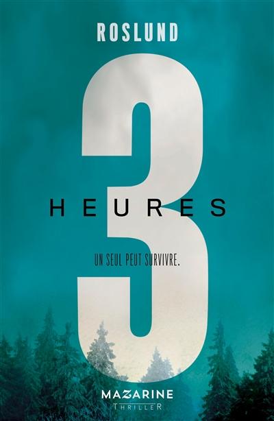 Trilogie 3 secondes, 3 minutes, 3 heures : un seul peut survivre. 3, 3 heures / Roslund & Hellström   Anders Roslund