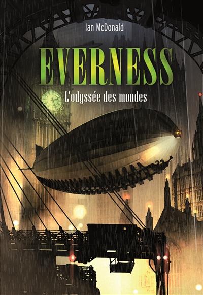 odyssée des mondes (L') : Everness ; 1 | McDonald, Ian (1960-....). Auteur