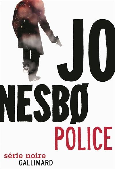 Police / Jo Nesbø   Nesbø, Jo (1960-....). Auteur